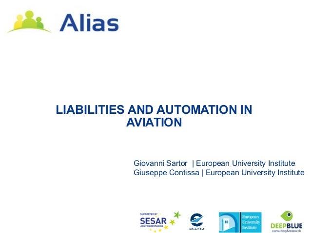LIABILITIES AND AUTOMATION IN            AVIATION           Giovanni Sartor | European University Institute           Gius...