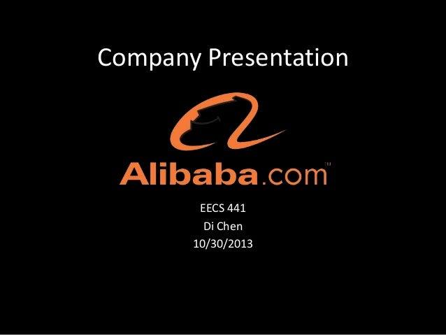 Company Presentation  EECS 441 Di Chen 10/30/2013