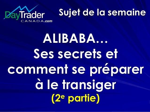 Sujet de la semaine ALIBABA… Ses secrets et comment se préparer à le transiger (2e partie)