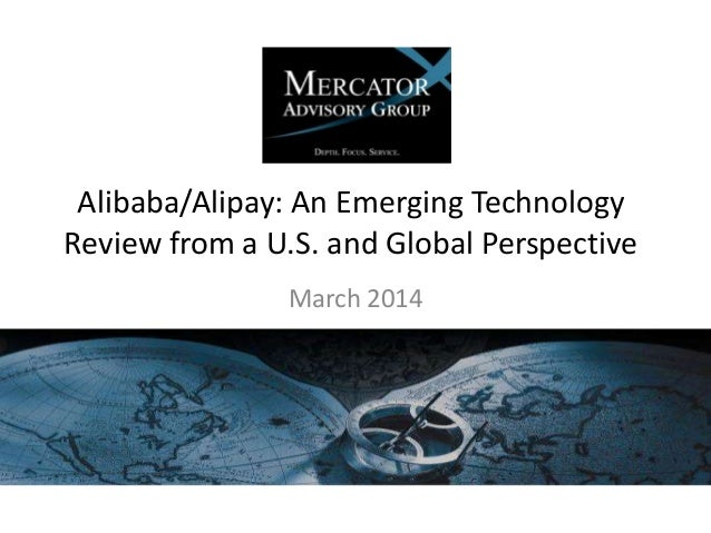 Alibaba/Alipay: An Emerging Technology Review from a U.S. and Global Perspective March 2014