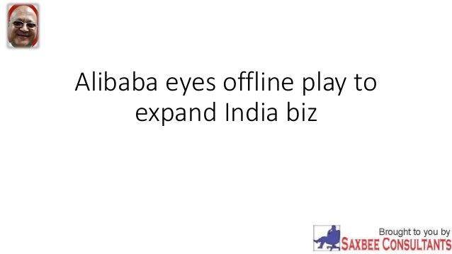 Alibaba eyes offline play to expand India biz
