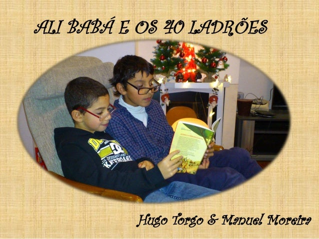 ALI BABÁ E OS 40 LADRÕES Hugo Torgo & Manuel Moreira