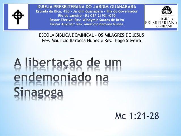IGREJA PRESBITERANA DO JARDIM GUANABARA  Estrada da Bica, 450 – Jardim Guanabara – Ilha do Governador  Rio de Janeiro – RJ...