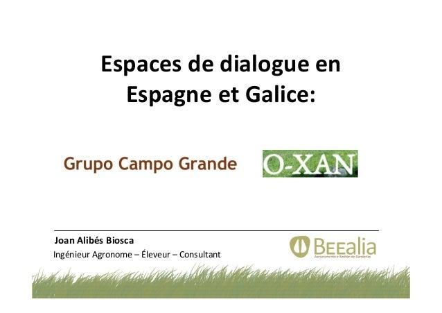 Espaces de dialogue en Espagne et Galice: Joan Alibés Biosca Ingénieur Agronome – Éleveur – Consultant