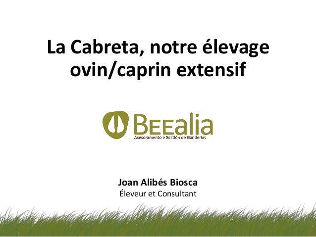 La Cabreta, notre élevage ovin/caprin extensif Joan Alibés Biosca Éleveur et Consultant