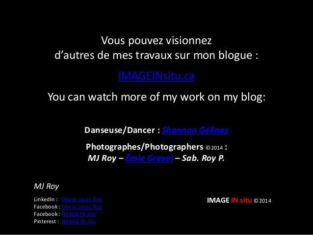 IMAGE IN situ ©2014 Danseuse/Dancer : Shannon Gélinas Photographes/Photographers ©2014 : MJ Roy – Émie Gravel – Sab. Roy P...