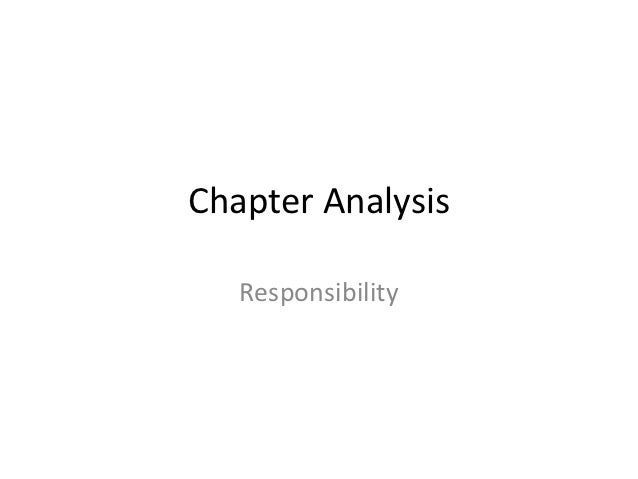 Chapter Analysis   Responsibility