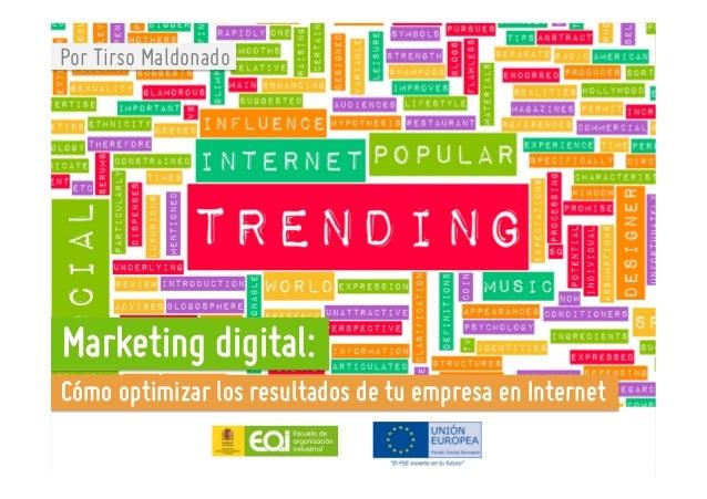 Tecnologías de la Información Por Tirso Maldonado Marketing digital: Cómo optimizar los resultados de tu empresa en Intern...