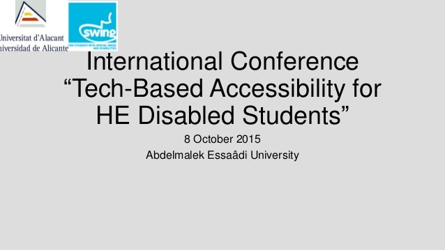 """International Conference """"Tech-Based Accessibility for HE Disabled Students"""" 8 October 2015 Abdelmalek Essaâdi University"""