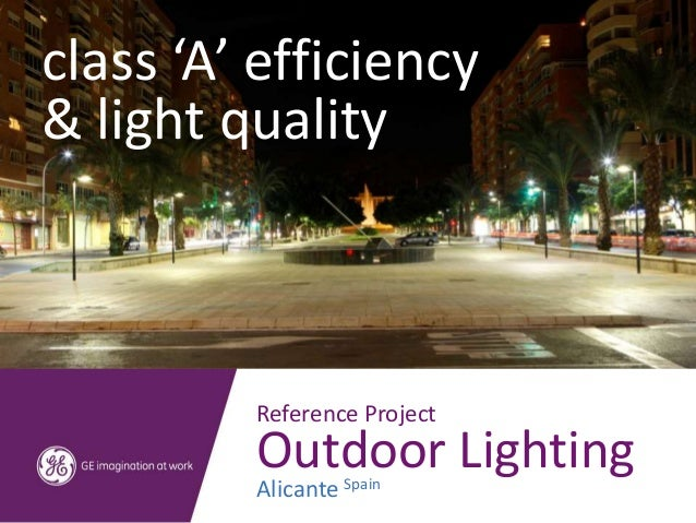 class 'A' efficiency& light quality         Reference Project         Outdoor Lighting         Alicante Spain