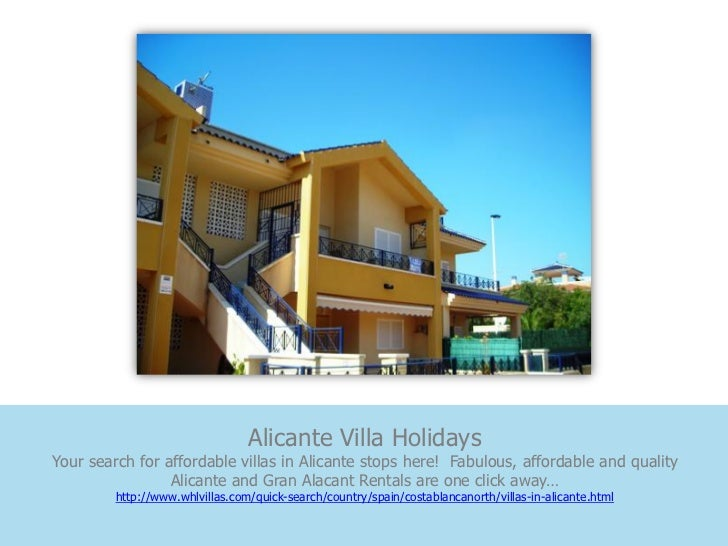 Alicante Villa HolidaysYour search for affordable villas in Alicante stops here! Fabulous, affordable and quality         ...