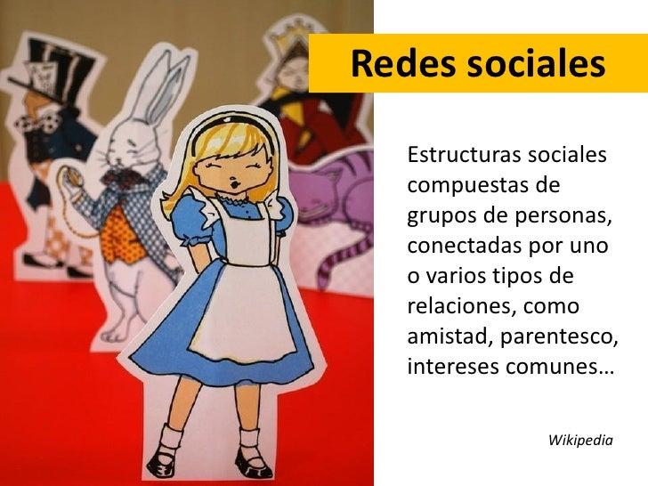 La mayor contribución de las redes socialesha consistido en dotar de un lugar en elmundo a una humanidad sumida en lasoled...