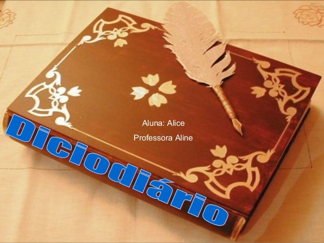Aluna: AliceProfessora Aline