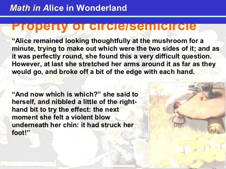 """Property of circle/semicircle  """" Alice remained looking thoughtfully at the mushroom for a minute, trying to make out whic..."""