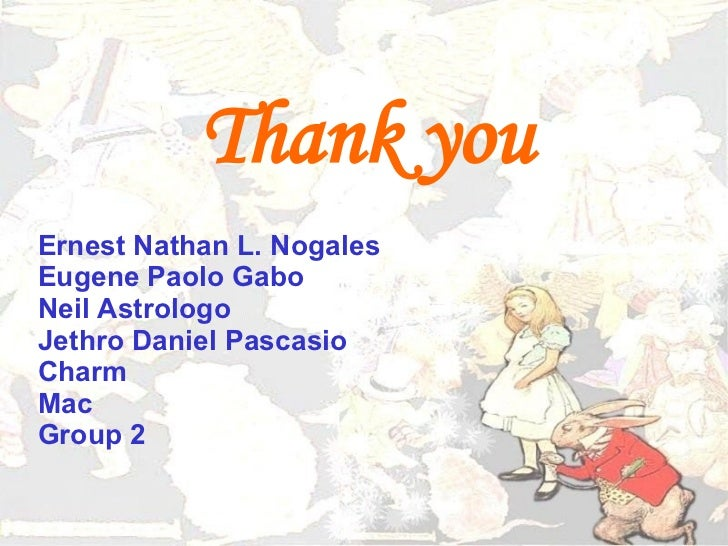 Thank you Ernest Nathan L. Nogales Eugene Paolo Gabo Neil Astrologo Jethro Daniel Pascasio Charm Mac Group 2