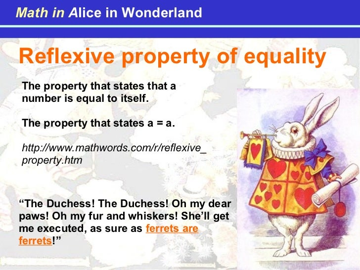 Reflexive property of equality  The property that states that a number is equal to itself. The property that states a = a....