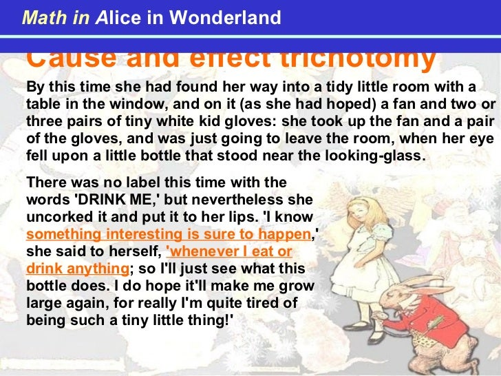 Cause and effect trichotomy By this time she had found her way into a tidy little room with a table in the window, and on ...