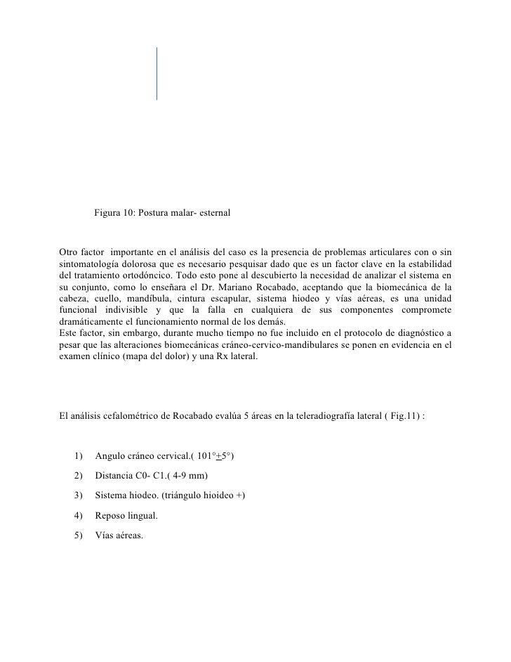 Figura 10: Postura malar- esternalOtro factor importante en el análisis del caso es la presencia de problemas articulares ...
