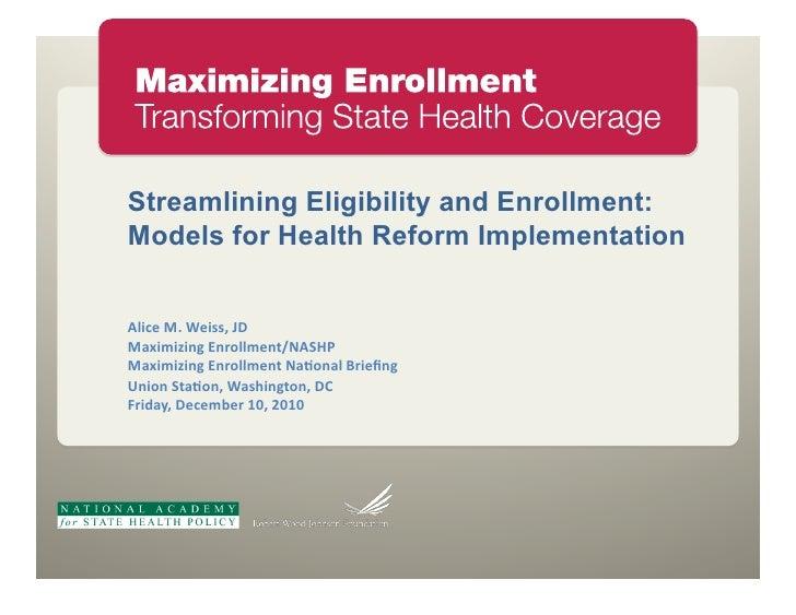 "Streamlining Eligibility and Enrollment:Models for Health Reform Implementation!""#$%&(&)%#**+&,-&./#0#1#23&4256""""0%2789!:;..."