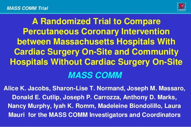 MASS COMM Trial       A Randomized Trial to Compare     Percutaneous Coronary Intervention    between Massachusetts Hospit...