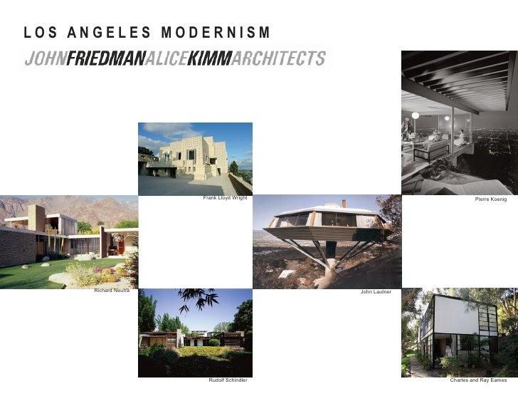 LOS ANGELES MODERNISM                            Frank Lloyd Wright                           Pierre Koenig           Rich...