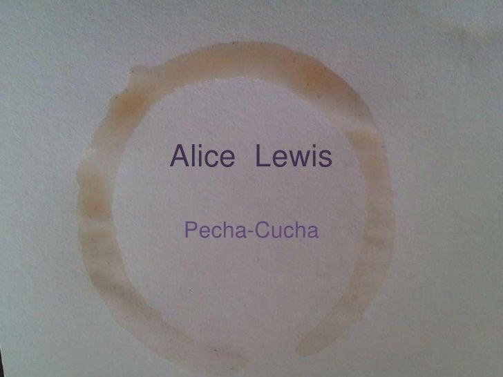 Alice LewisPecha-Cucha