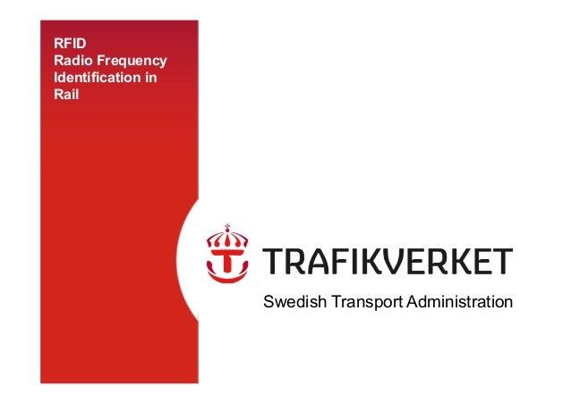 RFID Radio Frequency Identification in Rail Swedish Transport Administration