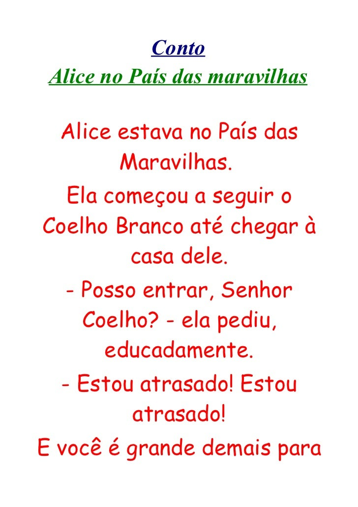 Conto Alice no País das maravilhas  Alice estava no País das        Maravilhas.  Ela começou a seguir oCoelho Branco até c...
