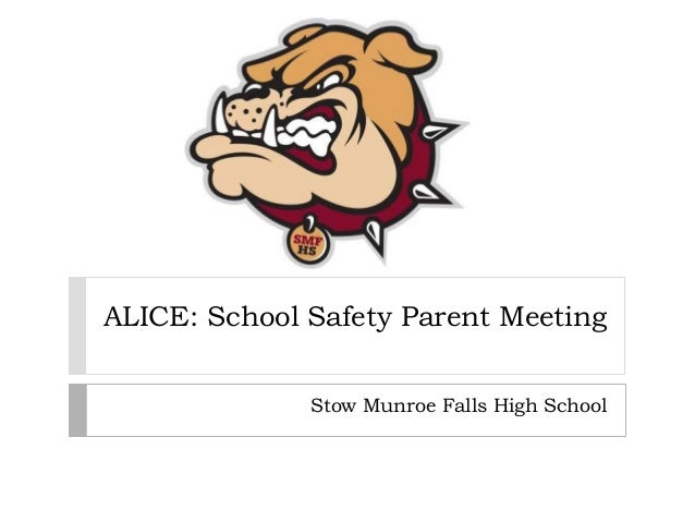 ALICE: School Safety Parent Meeting              Stow Munroe Falls High School