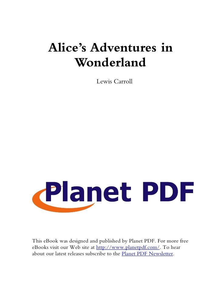 Alice's Adventures in           Wonderland                            Lewis Carroll     This eBook was designed and publis...