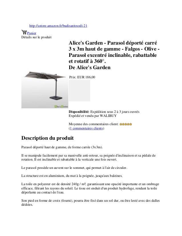 http://astore.amazon.fr/budisantosodi-21PanierDétails sur le produitAlices Garden - Parasol déporté carré3 x 3m haut de ga...