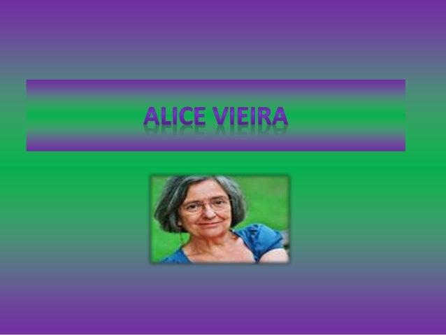 Alice Vieira nascida em 1943 em Lisboa é uma escritora e jornalista portuguesa. É considerada uma das mais importantes aut...