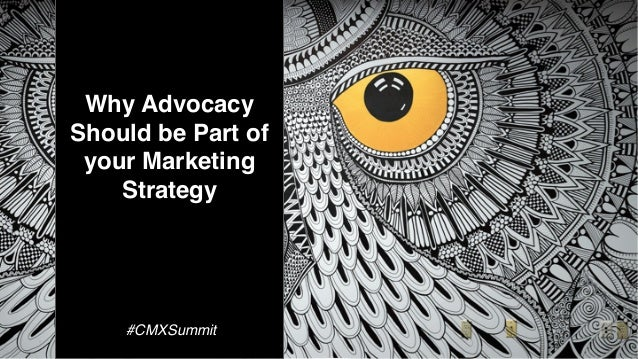 Why Advocacy Should be Part of your Marketing Strategy #CMXSummit