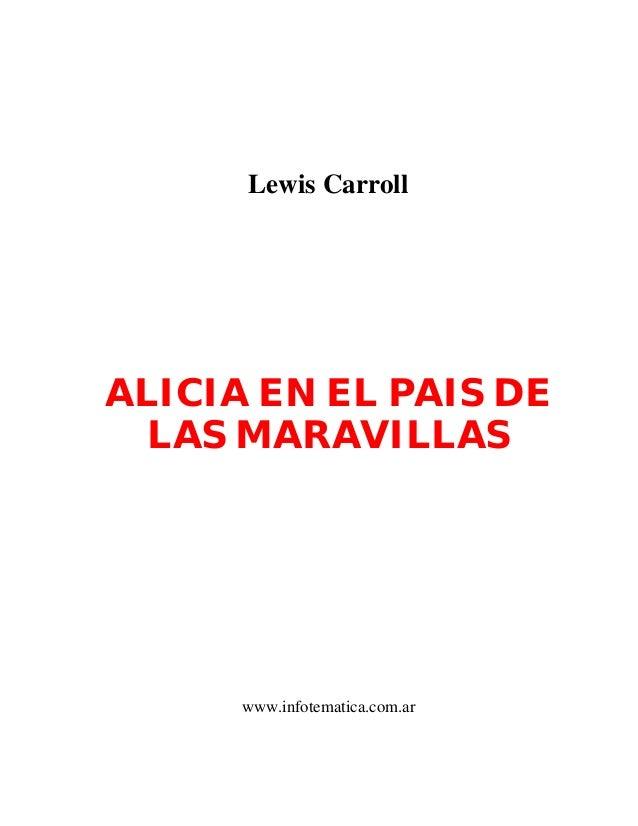 Lewis CarrollALICIA EN EL PAIS DE  LAS MARAVILLAS      www.infotematica.com.ar