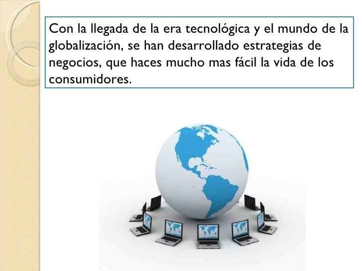 Con la llegada de la era tecnológica y el mundo de la globalización, se han desarrollado estrategias de negocios, que hace...