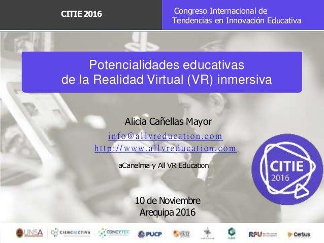 Potencialidades educativas de la Realidad Virtual (VR) inmersiva aCanelma y All VR Education Autor 1/ 7 Alicia Cañellas Ma...