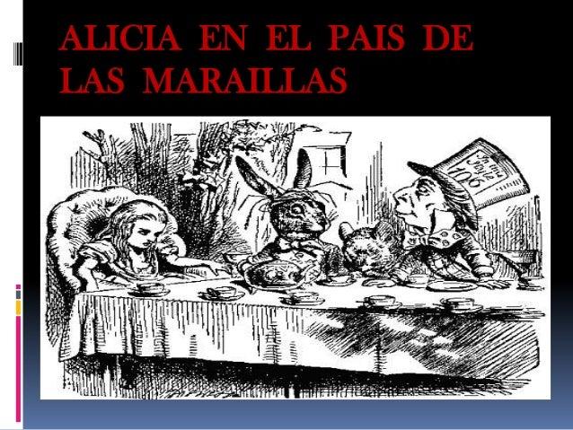 ALICIA EN EL PAIS DE LAS MARAILLAS