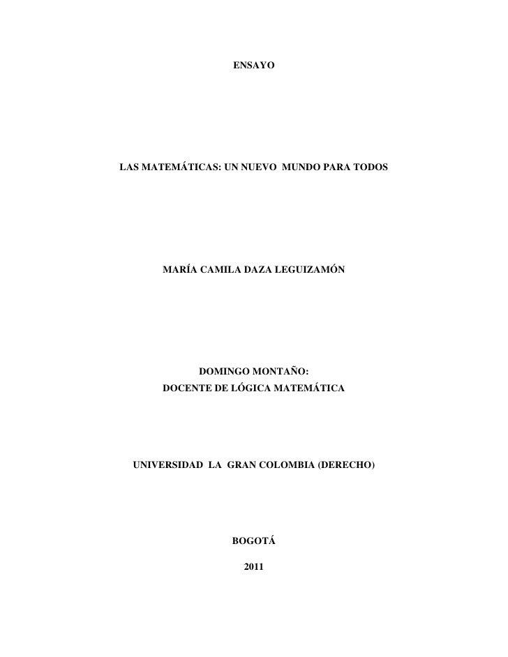 ENSAYOLAS MATEMÁTICAS: UN NUEVO MUNDO PARA TODOS      MARÍA CAMILA DAZA LEGUIZAMÓN            DOMINGO MONTAÑO:      DOCENT...