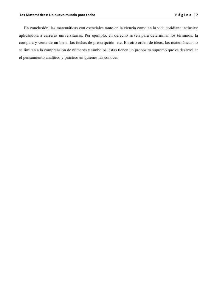 Las Matemáticas: Un nuevo mundo para todos                                               Página |7  En conclusión, las mat...