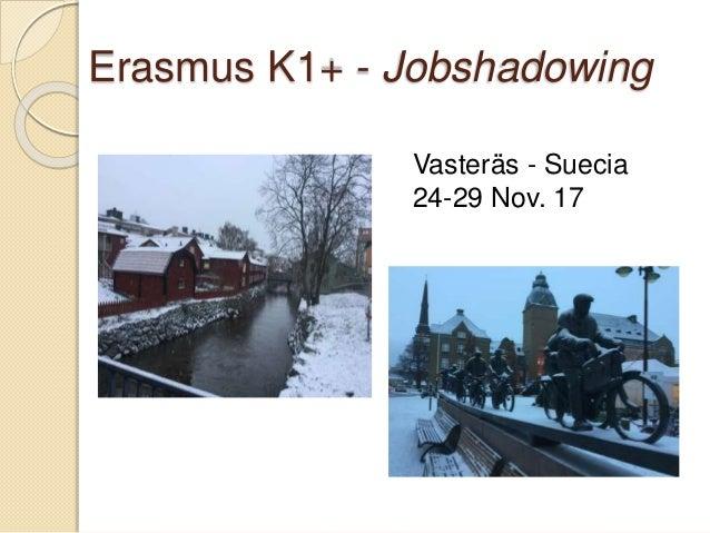 Erasmus K1+ - Jobshadowing Vasteräs - Suecia 24-29 Nov. 17