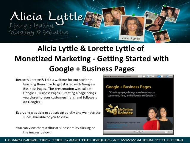 Alicia Lyttle & Lorette Lyttle of Monetized Marketing - Getting Started with Google + Business Pages Recently Lorette & I ...