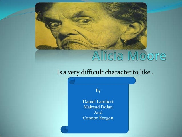 Is a very difficult character to like .               By          Daniel Lambert          Mairead Dolan               And ...