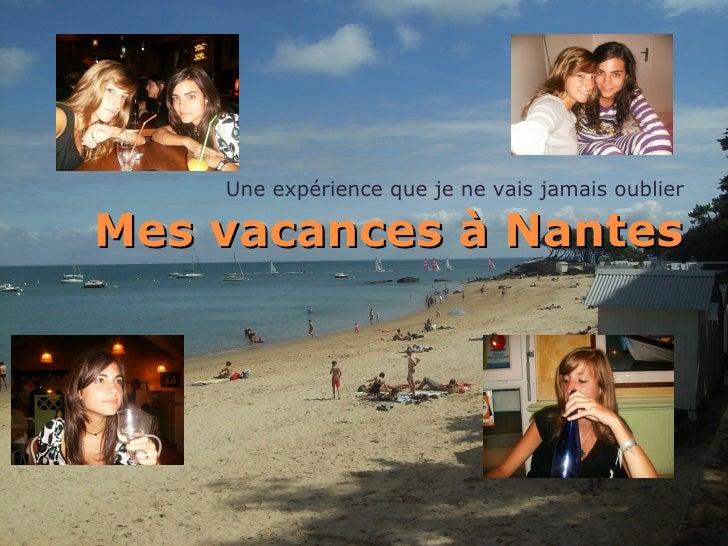 Mes vacances à Nantes Une expérience que je ne vais jamais oublier