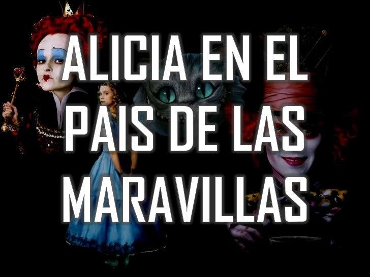 Es una película de fantasía inspiradaen los libros Las aventuras de Alicia enel País de las Maravillas y A través del     ...