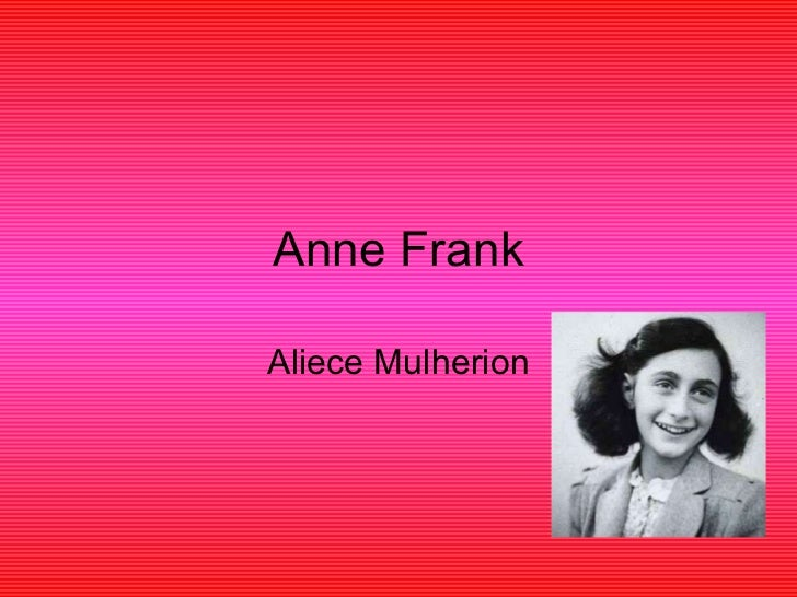 Anne Frank Aliece Mulherion