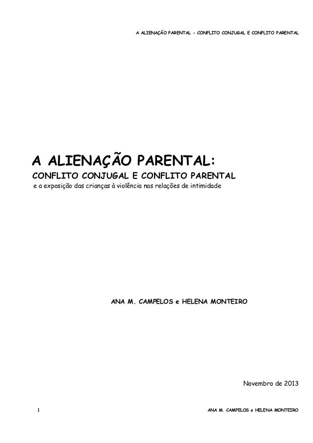 A ALIENAÇÃO PARENTAL - CONFLITO CONJUGAL E CONFLITO PARENTAL A ALIENAÇÃO PARENTAL: CONFLITO CONJUGAL E CONFLITO PARENTAL e...
