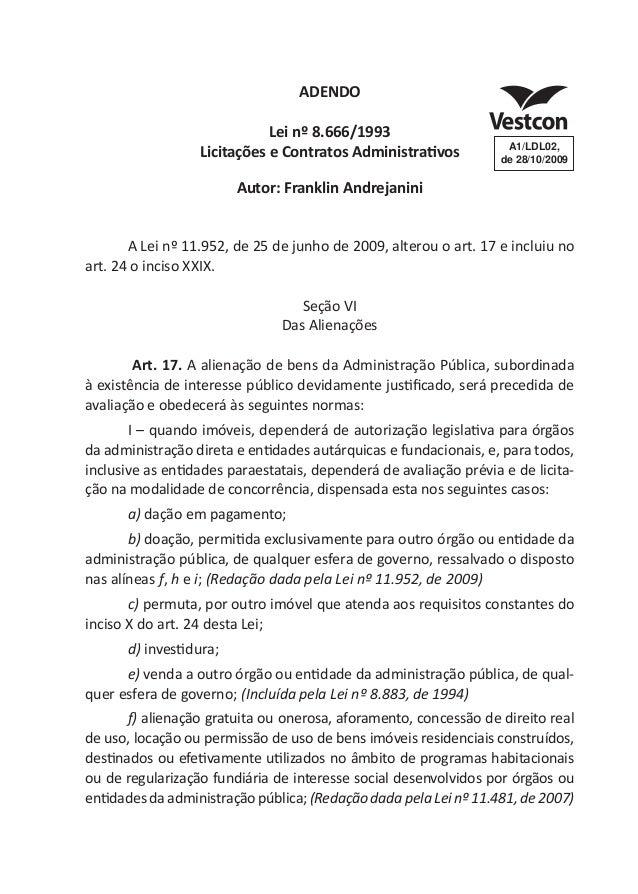 ADENDO Lei nº 8.666/1993 Licitações e Contratos Administrativos Autor: Franklin Andrejanini A Lei nº 11.952, de 25 de junh...