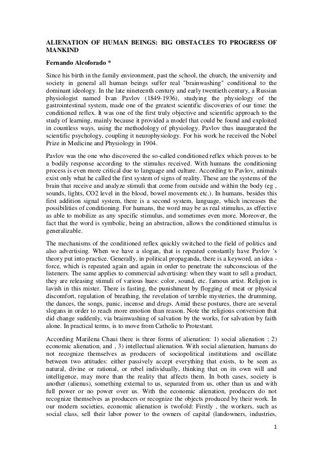 ALIENATION OF HUMAN BEINGS: BIG OBSTACLES TO PROGRESS OF MANKIND Fernando Alcoforado * Since his birth in the family envir...