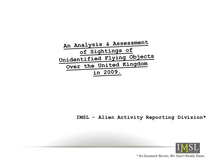 IMSL - Alien Activity Reporting Division*                   * So Damned Secret, We Don't Really Exist.