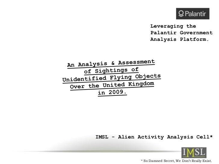 Leveraging the                  Palantir Government                  Analysis Platform.IMSL - Alien Activity Analysis Cell...